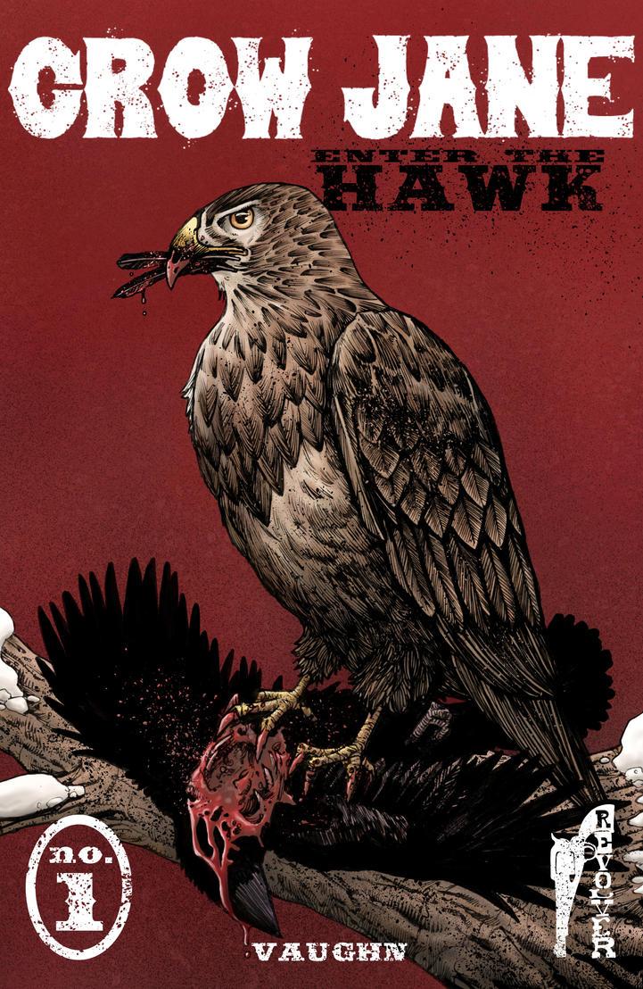 Crow Jane Enter The Hawk No1 Cover By Revolvercomics On Deviantart
