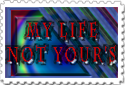My life, Not your's stamp