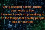 Being Disabled Is A Lot Of Work by CatalystSpark