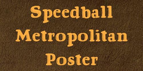 Speedball Metropolitan Poster by paulow