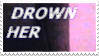 DROWN HER | stamp by PuniPlush