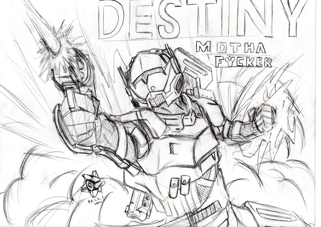 Destiny Awesomeness sketch by Ashenrune