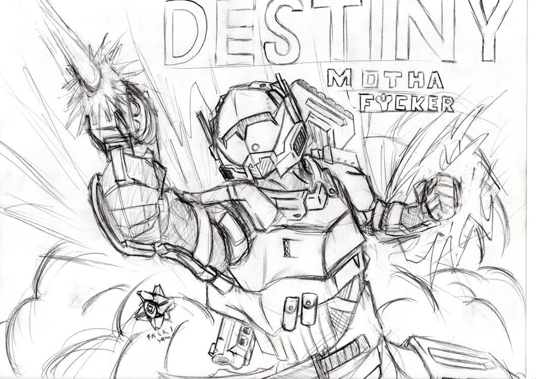 Destiny Awesomeness sketch by Ashenrune