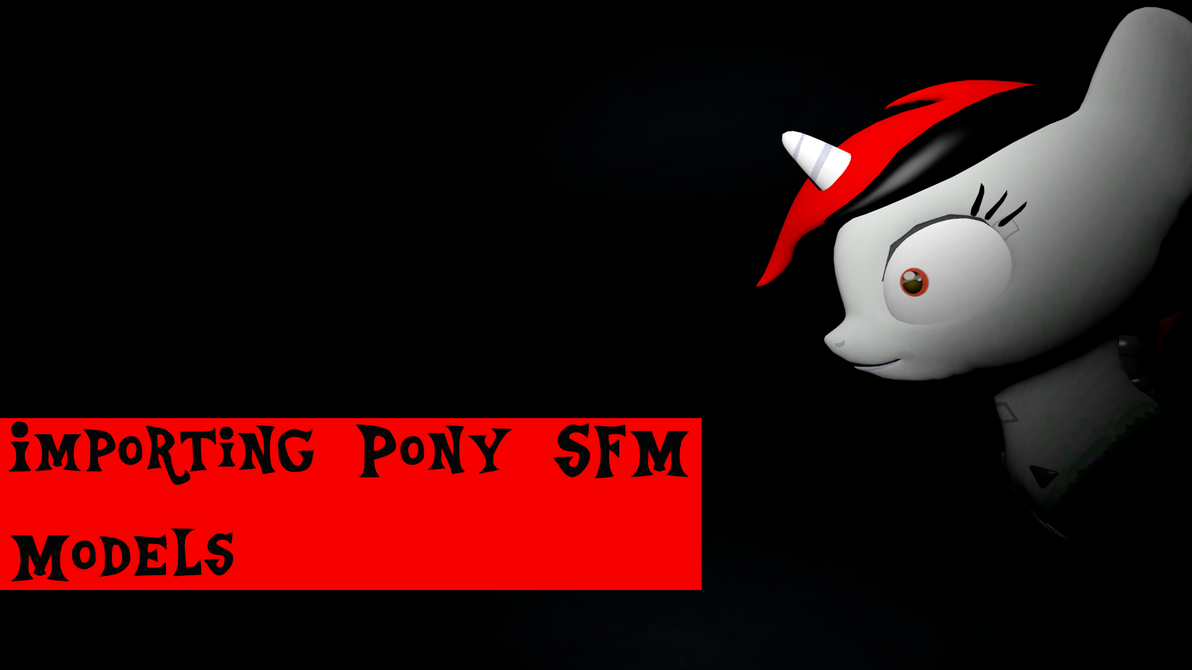Video tutorial importing pony sfm models by the4thaggie on deviantart video tutorial importing pony sfm models by the4thaggie baditri Gallery