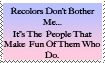 Recolors Don't Bug Me Stamp by Fishlover