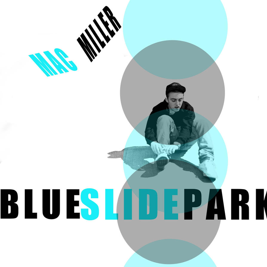mac millerblue slide park by dopeboy412 on deviantart