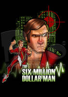 Six Million Dollar Man by jonpinto