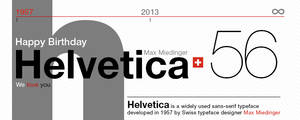 Helvetica's Birthday (56 years)