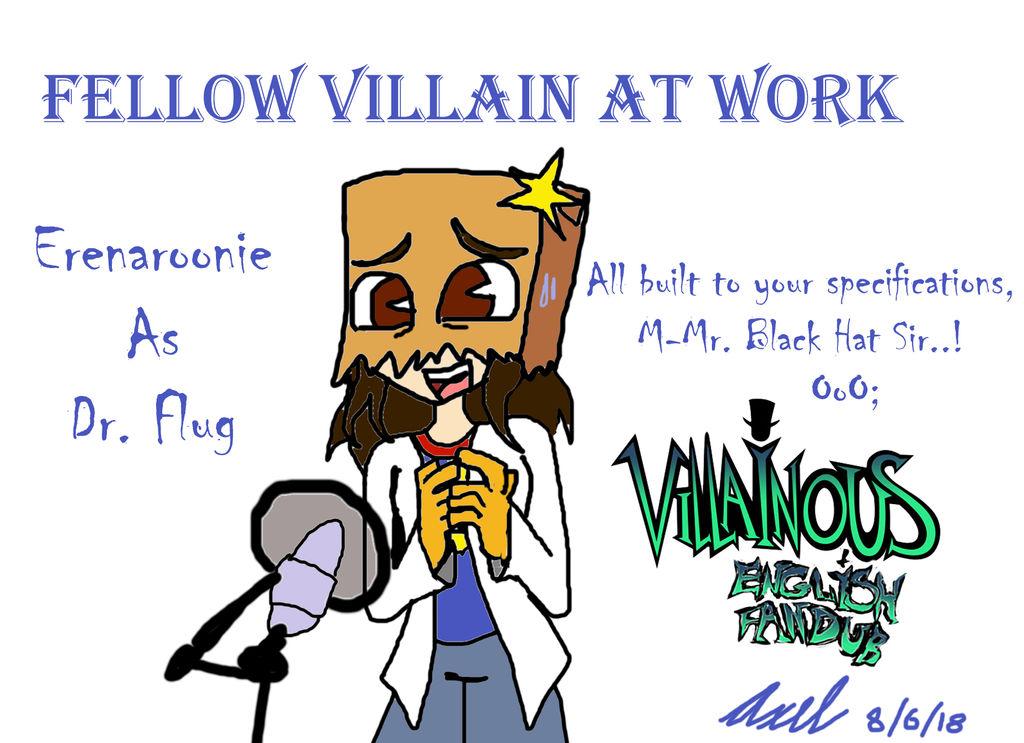 Erenaroonie as Dr  Flug!-Villainous English Fandub by