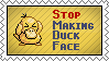 Stop making duck face by Eitvys200