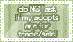 do not ask if my adopts are for trade/sale stamp by dayne-doe