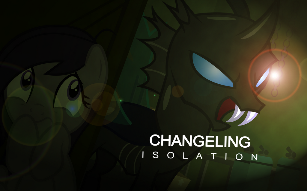 Changeling Isolation Poster by Shadowpredator100
