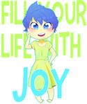 Fill Your Life With Joy~