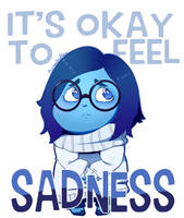 It's Okay To Feel Sadness by MushyPillows