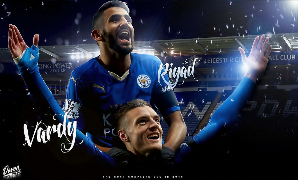 Vardy And Mahrez 2016 Wallpaper By Workoutf On DeviantArt