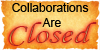 Collaborations-Closed by Artistic-Demise