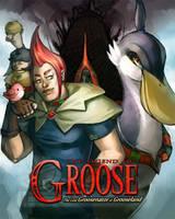 The Legend of Groose Groosenator of Grooseland