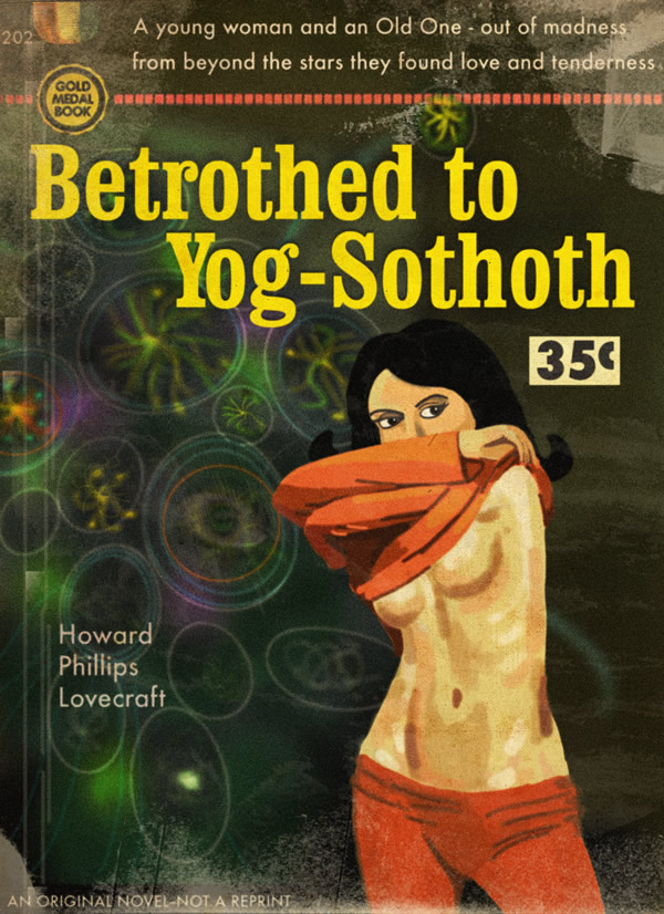 Betrothed to Yog-Sothoth - edit