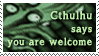 Cthulhu says you are welcome