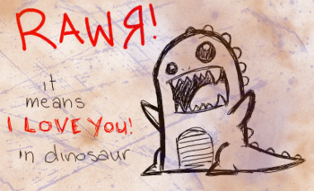 RAWR means 'I love you.' by Shadowness2388
