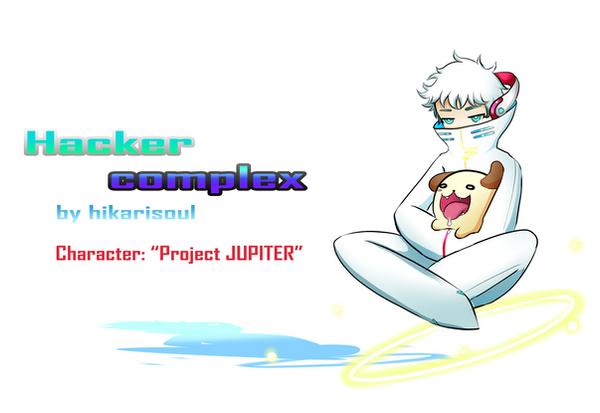 HACKER COMPLEX: JUPITER by Hikarisoul2