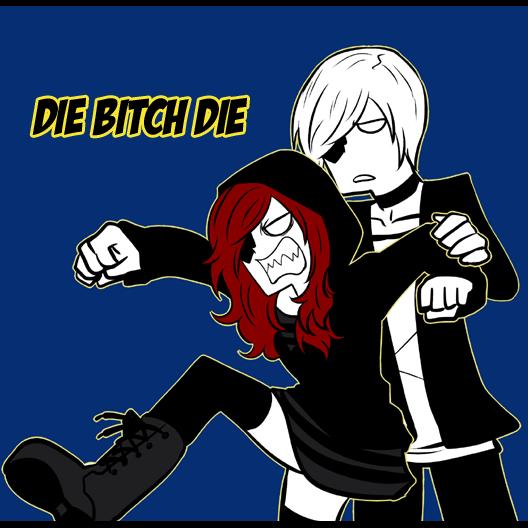 DIE BITCH DIE by mikaeriksenweiseth