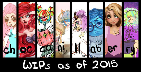 Wips of 2015 by chocoanillaberry