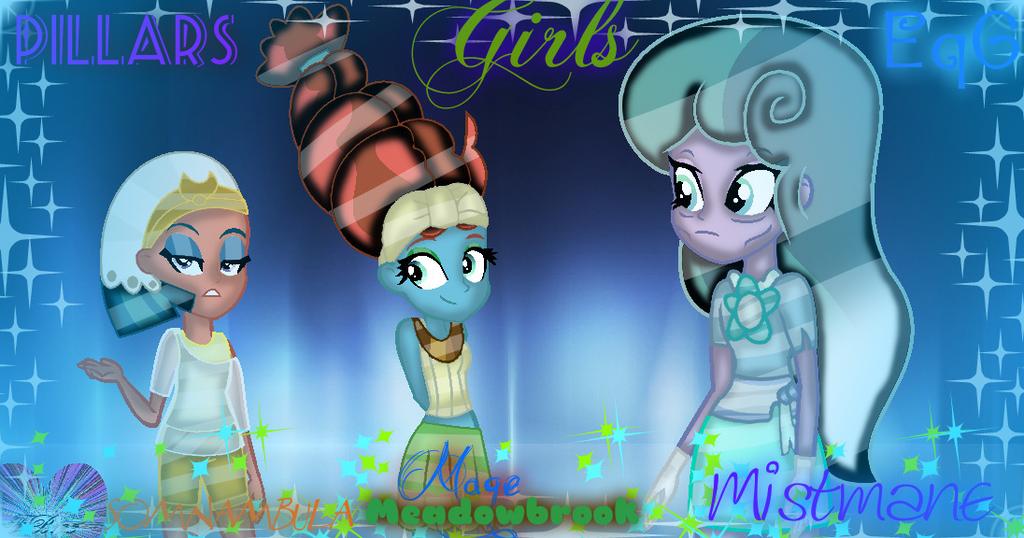 Pillars Girls EqG (Effects) by ForeverBunkey123