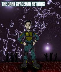 The Dark Spaceman Returns