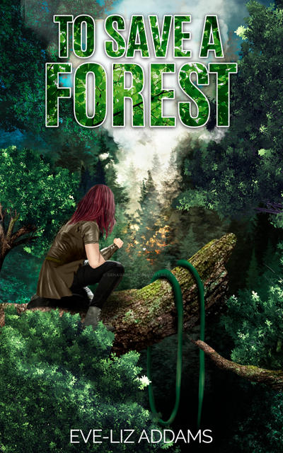 To Save A Forest Book Cover by SanagaDesign