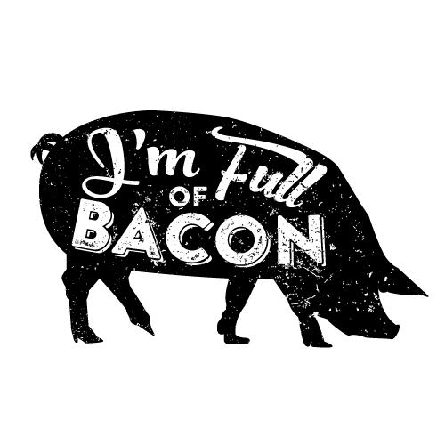 I'm Full Of Bacon by cogwurx