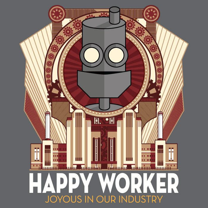 Happy Worker - Joyous in our Industry by cogwurx