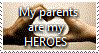 My parents are my HEROES Stamp by TheMoonRaven