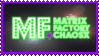 Matrix Factory Chaosx Stamp by MarekSterling