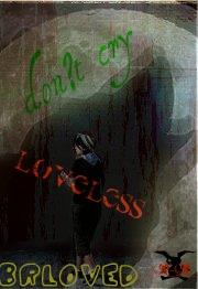 Loveless Beloved  don`t cry by SimplyJekka