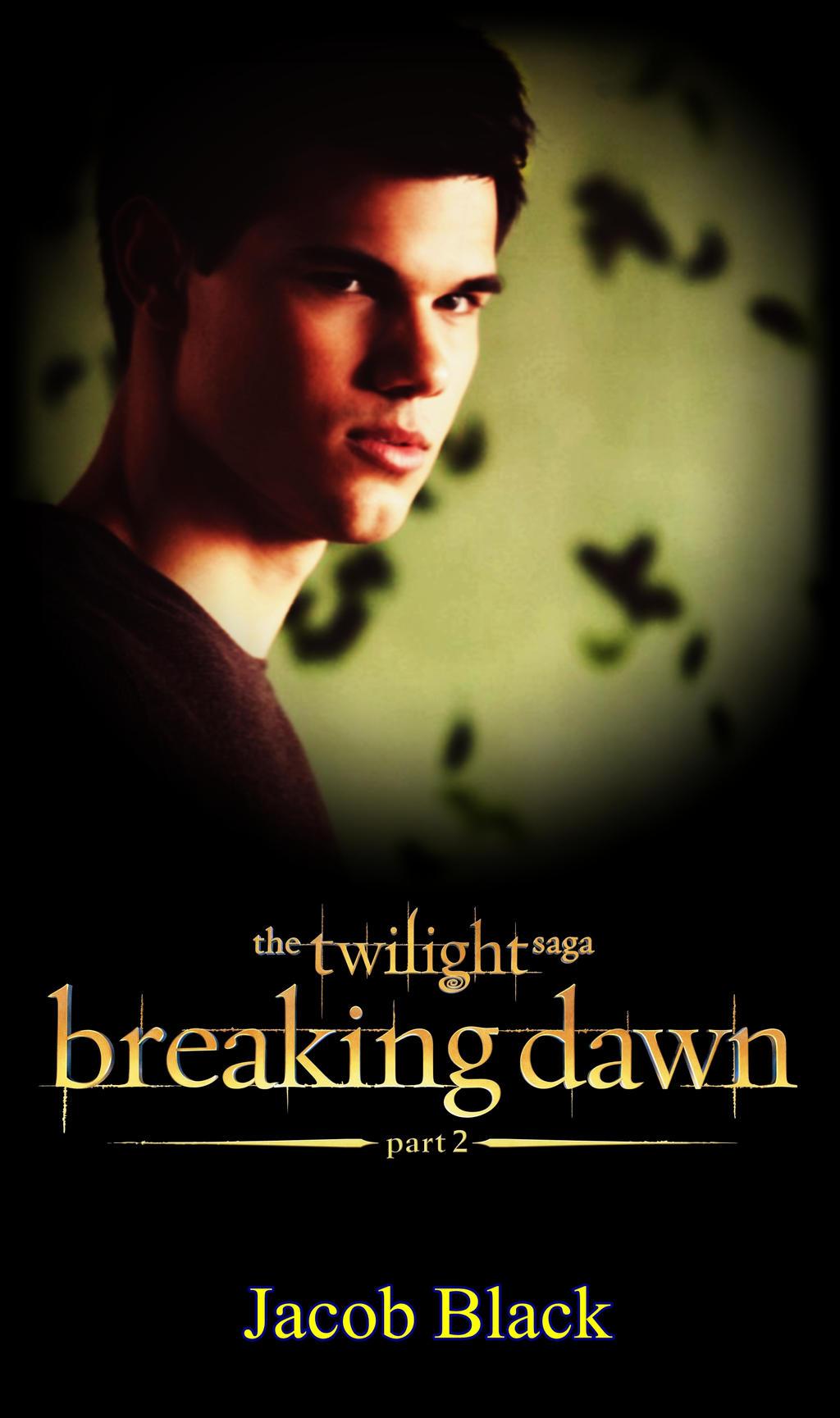 Breaking Dawn Part 2 PosterJacob Black Breaking Dawn Part 2