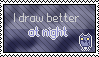 I draw better at night - stamp by LoneWintress