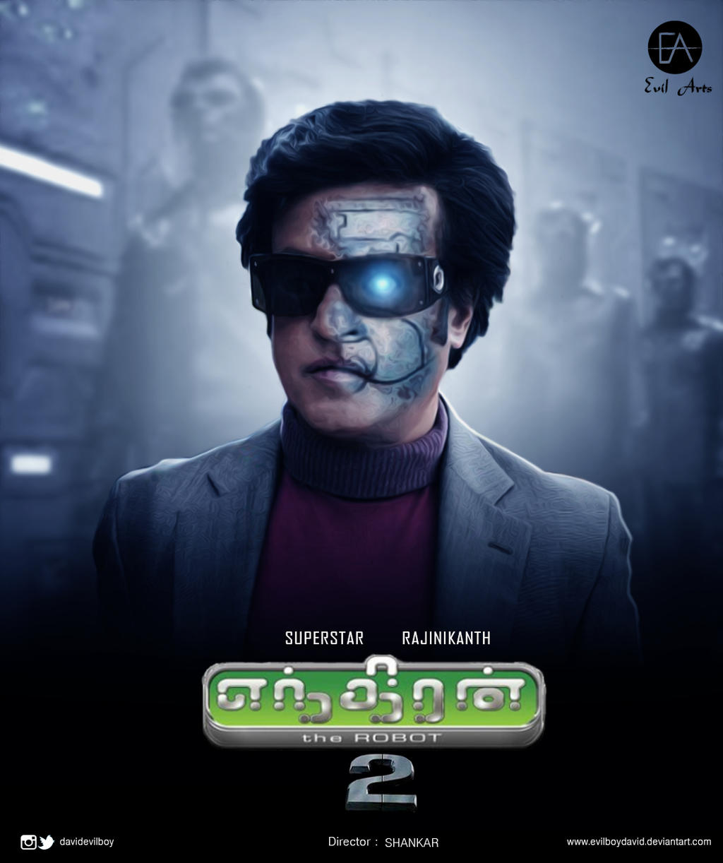 Enthiran 2 Unofficial Poster By Evilboydavid On DeviantArt