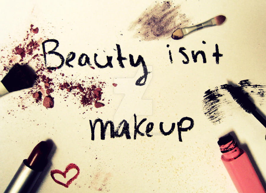 Beauty Isnt Makeup By Photolooloo