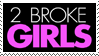 2 Broke Girls :Stamp: by KooboriSapphire