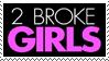 2 Broke Girls :Stamp: by KooboriSapphire