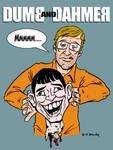 Dumb and Dahmer