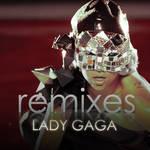 Lady GaGa Remixes Album Cover
