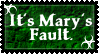 It's Mary's Fault by glomdi