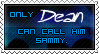 Only DEAN can call him Sammy. by glomdi