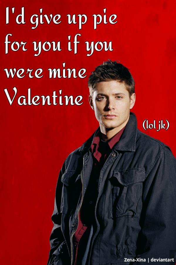 Dean Winchester  Pie Valentine Card By Zena Xina ...