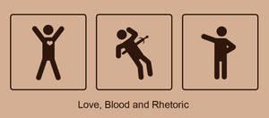 Love, Blood and Rhetoric