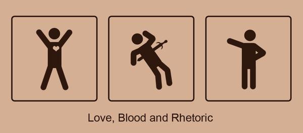 Love, Blood and Rhetoric by MashedWhiteElephants