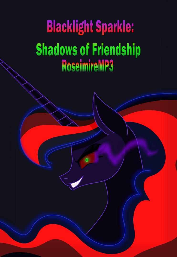 Blacklight Sparkle: Shadows of Friendship by RoseimireMP3
