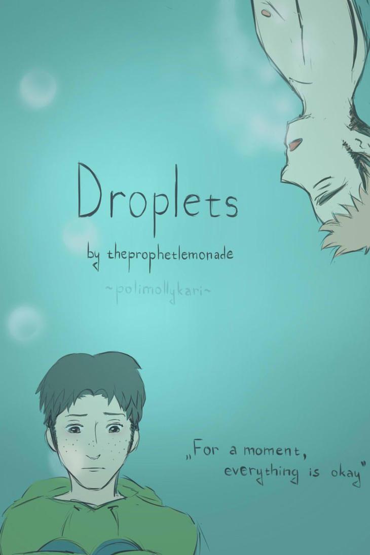 Droplets by PoliMollyKari
